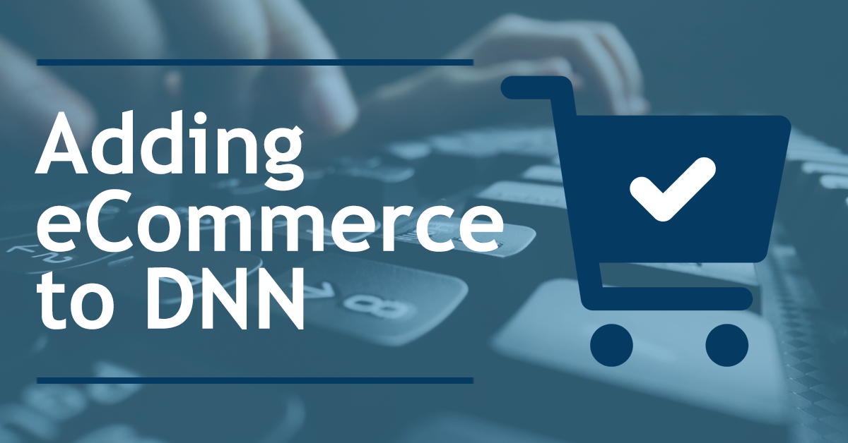 Turn your DNN website into an online shop